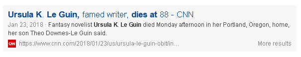 "A headline that gives away the hwol news already by sacing that ""Ursual K Le Guin, famed writer, dies at 88""."