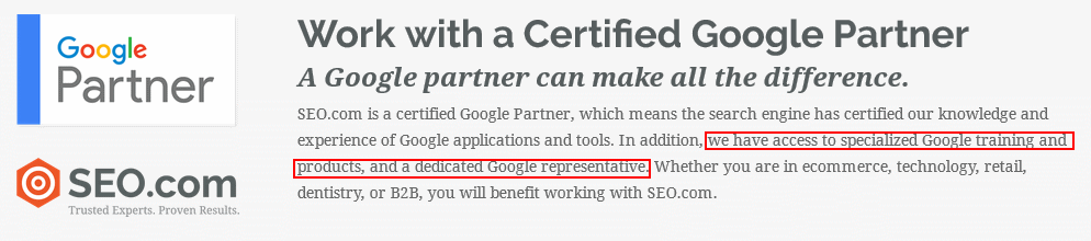 "SEO.com advertises themselves on their homepage as a Google Partner with access to ""specialized"" Google tools and to a Google employee."